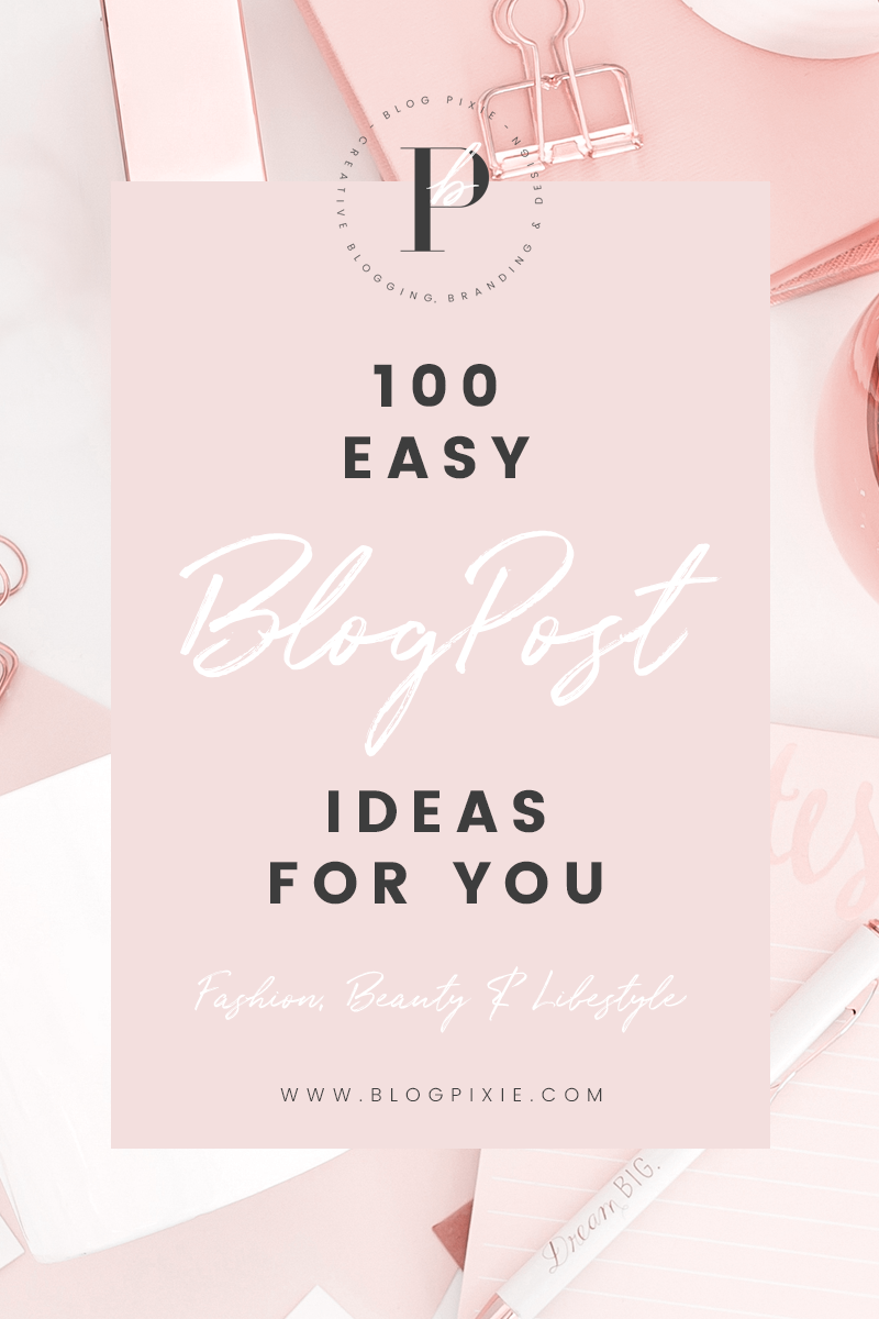 A list of blog post ideas for fashion, beauty and lifestyle bloggers