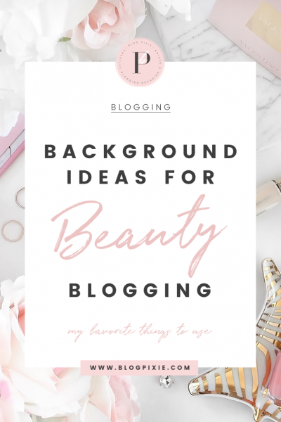 Beauty Blog Photography – Background Ideas