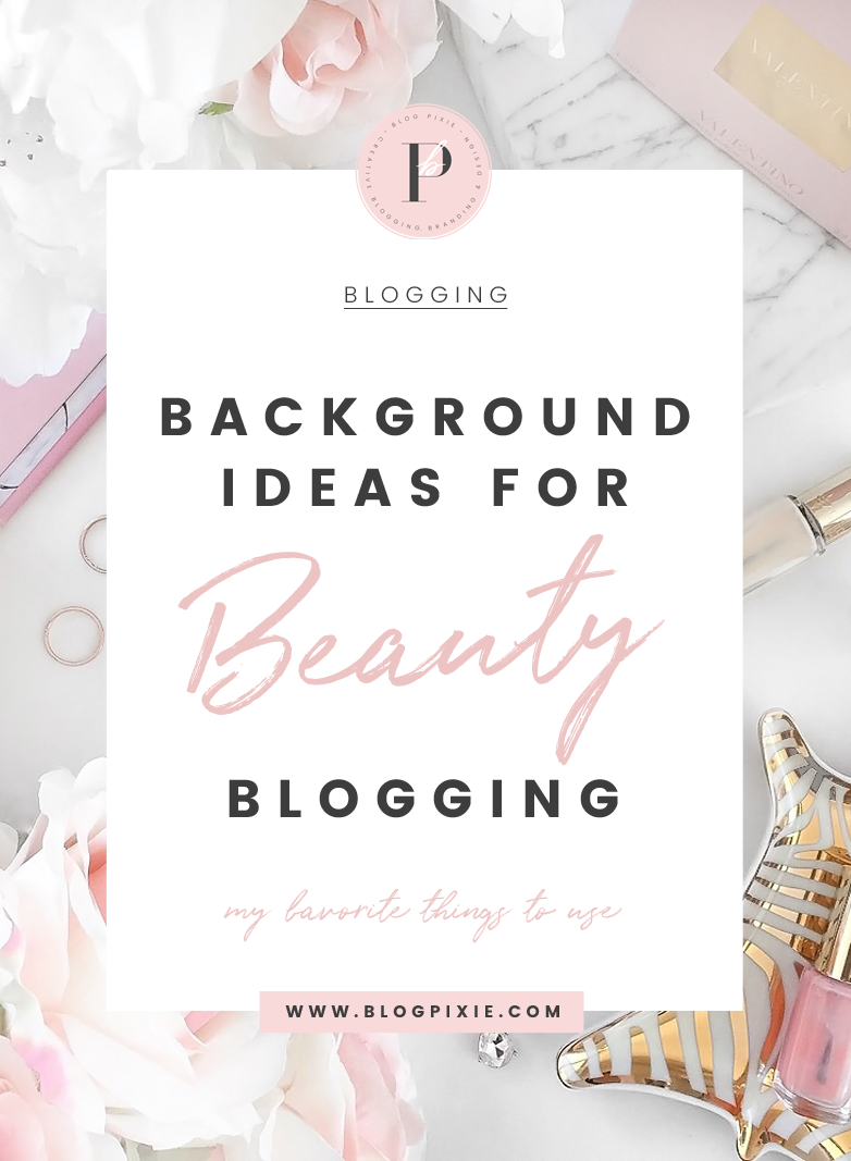 Beauty Blog Photography – Background Ideas