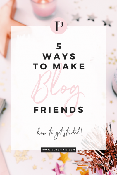 5 Ways To Make Blogging Friends