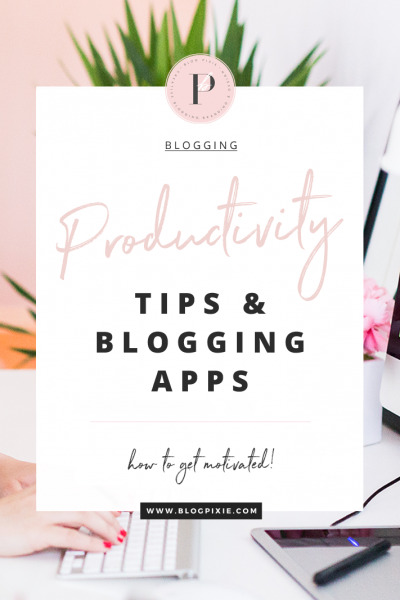 Productivity Tips & Blogging Apps