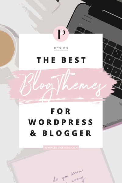 Best Blog Themes For WordPress And Blogger
