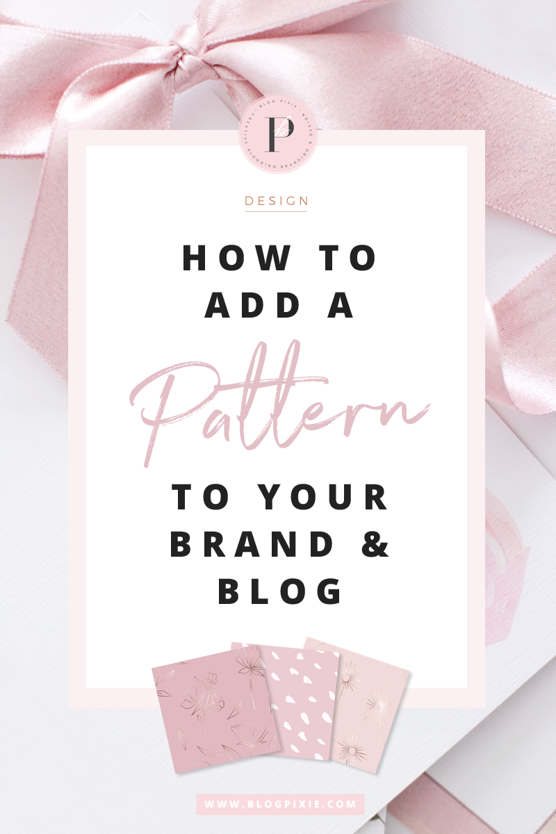 How To Add A Pattern To Your Brand & Blog