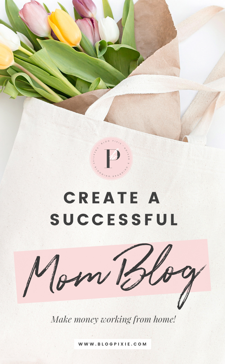 How To Start A Mom Blog - Make Money Blogging - Work From Home