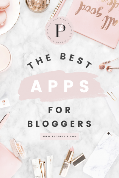 The Best Apps For Bloggers